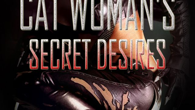 A CAT WOMEN'S DESIRE Craving for his Touch